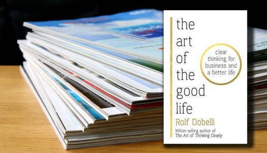 Review Buku : The Art of The Good Life Tiga Sumber Utama 52 Pola Pikir Anti Galau Rolf Dobelli